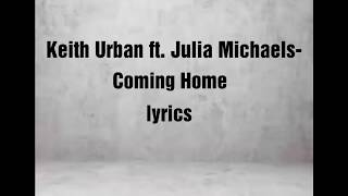 Keith Urban-Coming home ft.Julia Michaels (lyrical video)