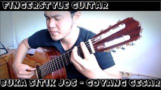 Goyang Cesar - Buka Sitik Jos   Classical Fingerstyle Guitar Cover