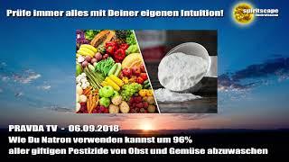 Wie Du Natron verwenden kannst um 96% aller giftigen Pestizide... - Pravda TV - 06.09.18