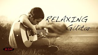 【2HOURS】Background Music - Relaxing Guitar Music - Guitar Instrumental Music