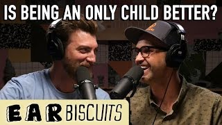 Is Being An Only Child Better? | Ear Biscuits