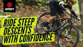 How To Ride Steep Descents With Confidence | MTB Skills thumbnail