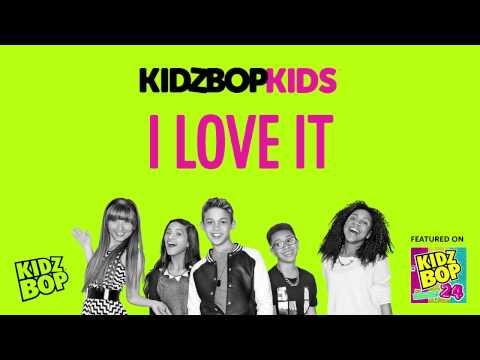 KIDZ BOP Kids - I Love It (KIDZ BOP 24)