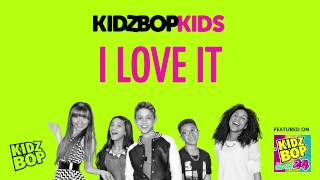 KIDZ BOP Kids - I Love It (KIDZ BOP 24)
