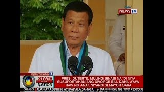 SONA: Duterte, 'di niya susuportahan ang Divorce Bill dahil ayaw raw ni Mayor Sara