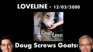 Loveline - Doug Screws A Goat (Part 1 of 2)