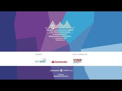 Vídeo resumen 33º Encuentro de la Economía Digital y las Telecomunicaciones, Santander #santander33