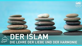 Der Islam - Die Lehre der Liebe und der Harmonie | Stimme des Kalifen