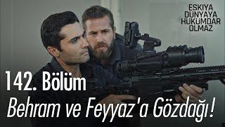 Behram ve Feyyaz'a gözdağı! - Eşkıya Dünyaya Hükümdar Olmaz 142. Bölüm