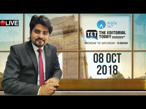 8th October 2018 | The Hindu | The Editorial Today | Editorial Discussion &  Analysis | Vishal Sir |