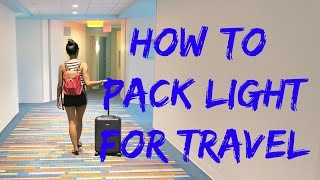 How to Pack Light for Travel - Travel with Arianne - Travel Tips episode #1
