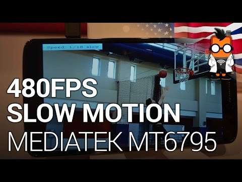 480FPS Slow Motion on the MediaTek MT6795 Octa-Core SoC
