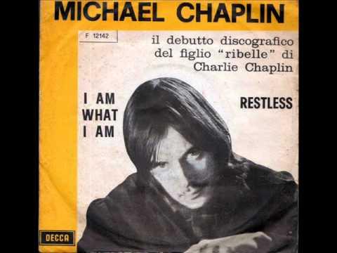 MICHAEL CHAPLIN           I AM WHAT I AM
