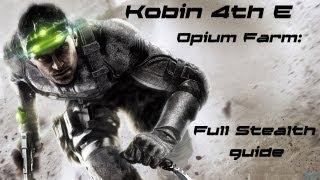 Splinter Cell Blacklist: Kobin's 4E Opium Farm [Master Stealth Guide]