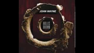 """Hollis Brown - """"John Wayne"""""""