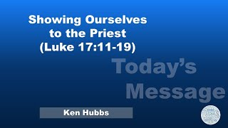 Showing Ourselves to the Priest (Luke 17:11-19) - February 21, 2021