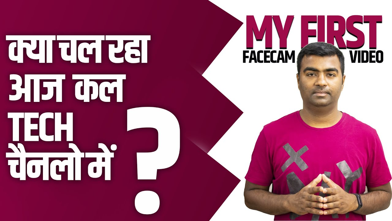 1st Face Cam Video   What Happen nowadays in YouTube's Tech Community