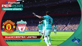 PES 2021 Gameplay | Manchester United vs. Liverpool