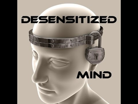 Desensitized Mind