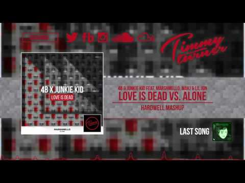 4B & Junkie Kid feat. Marshmello, MAKJ & Lil Jon - Love Is Dead vs. Alone (Hardwell Mashup)