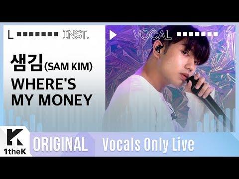 샘김 _ WHERE'S MY MONEY Live   가사   Sam Kim_WHERE'S MY MONEY   MR은 거들 뿐   Vocals Only Live   LYRICS