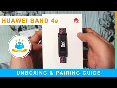 Huawei Band 4e Unboxing And Pairing Guide