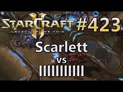 LotV | Replay-Cast #423 | Scarlett (Z) vs llllllllllll (P)  [DE/GER]