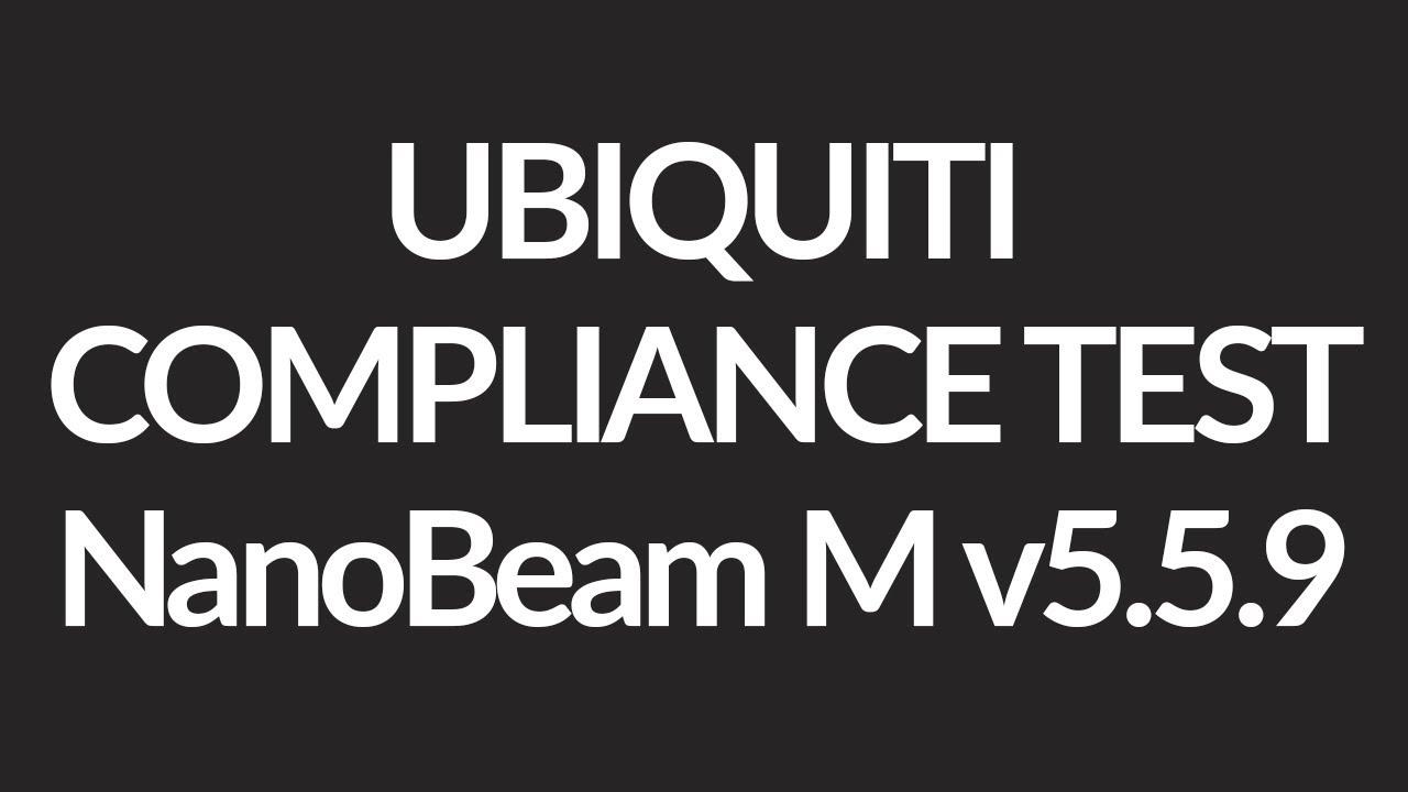 Ubiquiti NanoBeam M Compliance Test Licensed