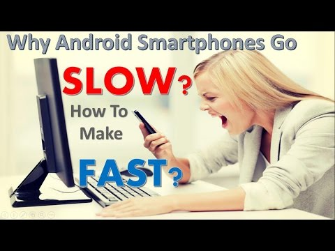 Why Android Smartphones Go Slow  How To Make fast