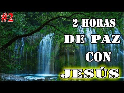 2 Horas De Paz Con Jesús | Melodía Con Sonidos Naturales – Dormir, Orar, Descansar (Parte 2 de 2018) |  Mp3 Download