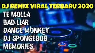 Dj Te Molla Dj Spongebob Dj Dance Monkey Dj Memories Dj Bad Liar 2020