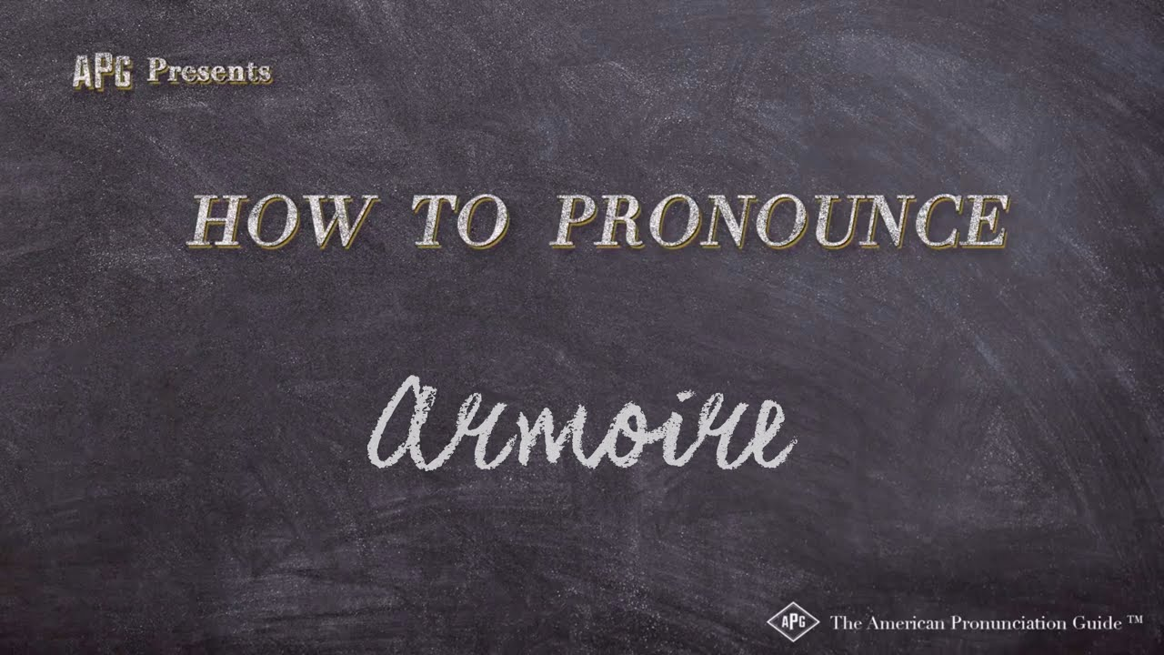 How To Pronounce Armoire Armoire Pronunciation Youtube