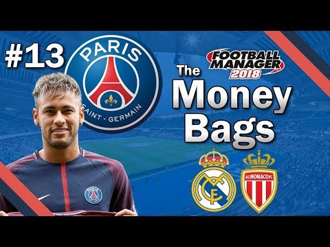 The Money Bags - REAL MADRID - Paris Saint Germain - Football Manager 2018 Lets Play - FM18 Beta