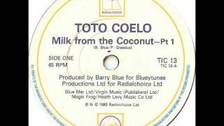 Toto Coelo - Milk From The Coconut