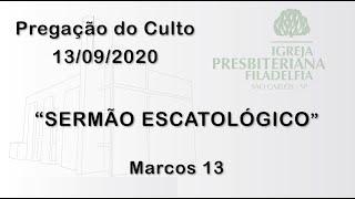 pregação (Sermão escatológico) 13/09/2020