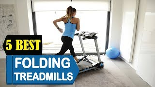 5 Best Folding Treadmills 2018 | Best Folding Treadmills Reviews | Top 5 Folding Treadmills