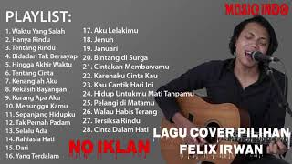Download lagu Felix Irwan Cover Full Album - NO IKLAN!!!