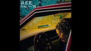 H.E.R. - Slide (Clean) ft YG [Official]
