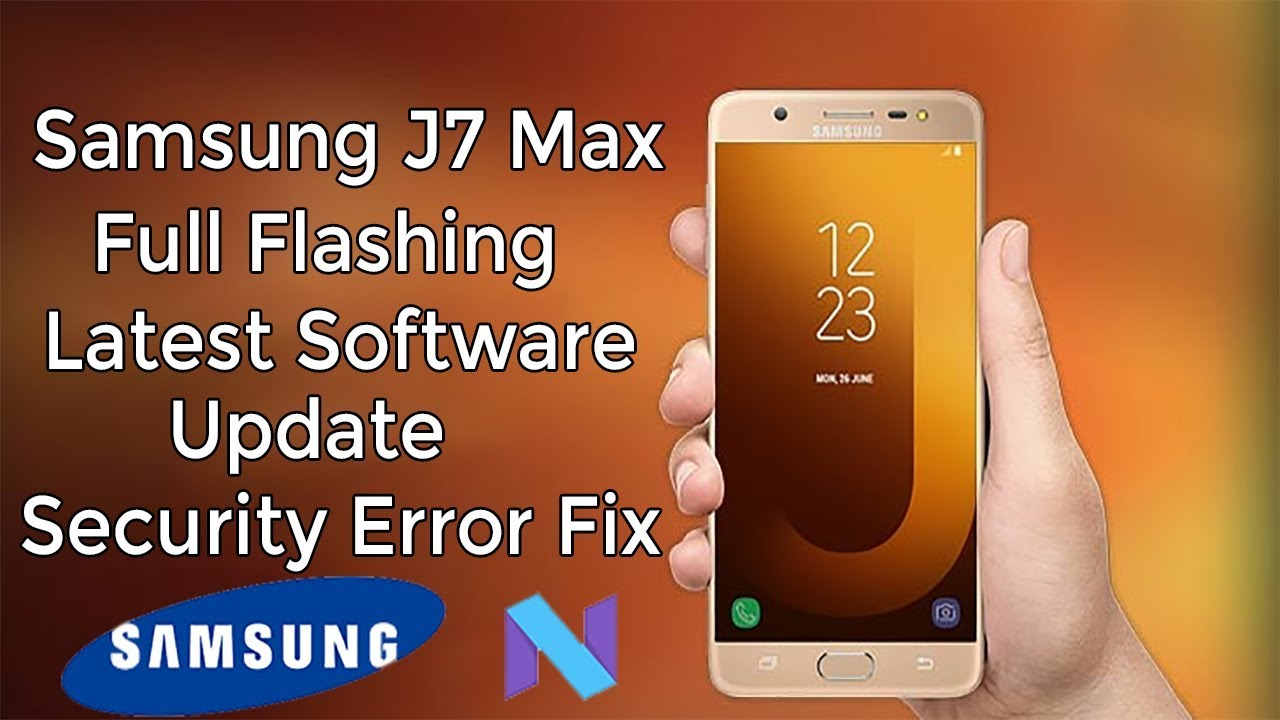 Samsung Galaxy J7 Max Full Flashing Security Error Fix