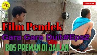 Film Pendek : Gara-gara  Duit#Eps2 Bos Preman Di Jailan