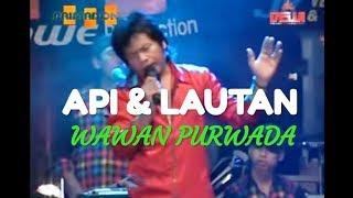 Download lagu API & LAUTAN - WAWAN PURWADA - PRIMADONA MUSIC  JEPARA