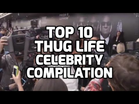 TOP 10 THUG LIFE CELEBRITY COMPILATION
