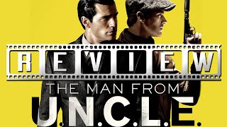 The Man From U.N.C.L.E.: A Film Rant/Review