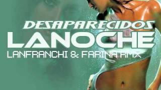 DESAPARECIDOS - LA NOCHE - LANFRANCHI & FARINA RMX