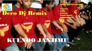 Kuendo  - Endo Janjimu || Dero Dj Sion Music, Lomba Dero