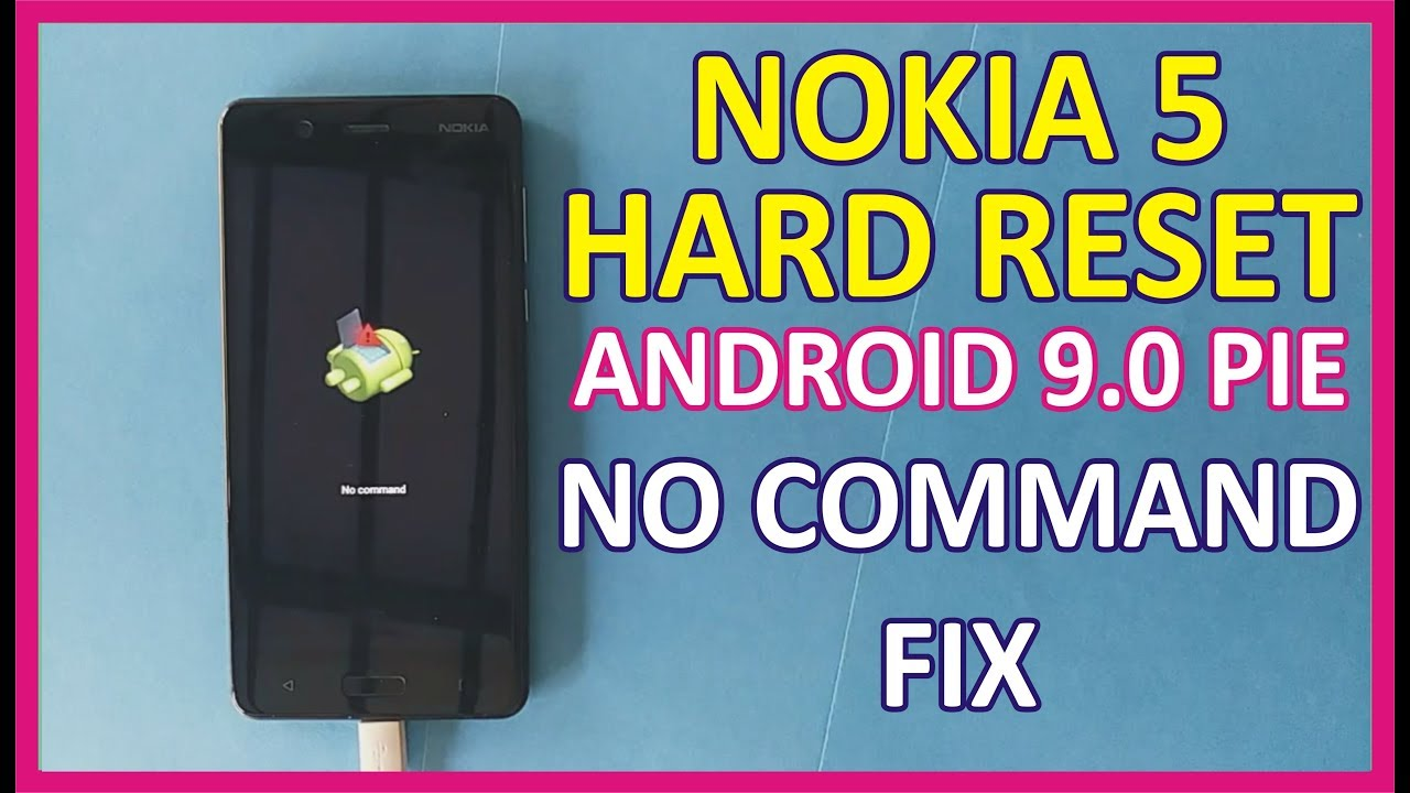 Nokia 5 Hard Reset Android 9 0 | No Command Fixed