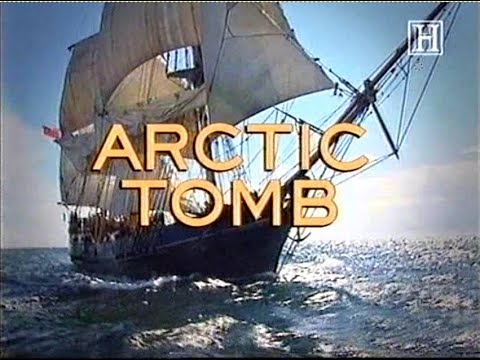 Arctic Tomb(Franklin expedition documentary)