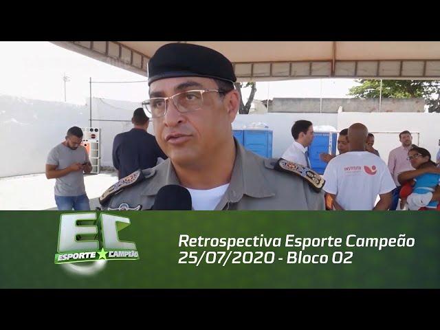 Retrospectiva Esporte Campeão 25/07/2020 - Bloco 02