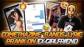 "COMETHAZINE ""BANDS"" LYRIC PRANK ON EX! SHE WANTS ME BACK!!"