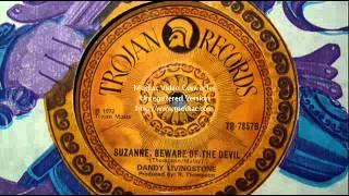 DANDY LIVINGSTONE   Suzanne Beware Of The Devil